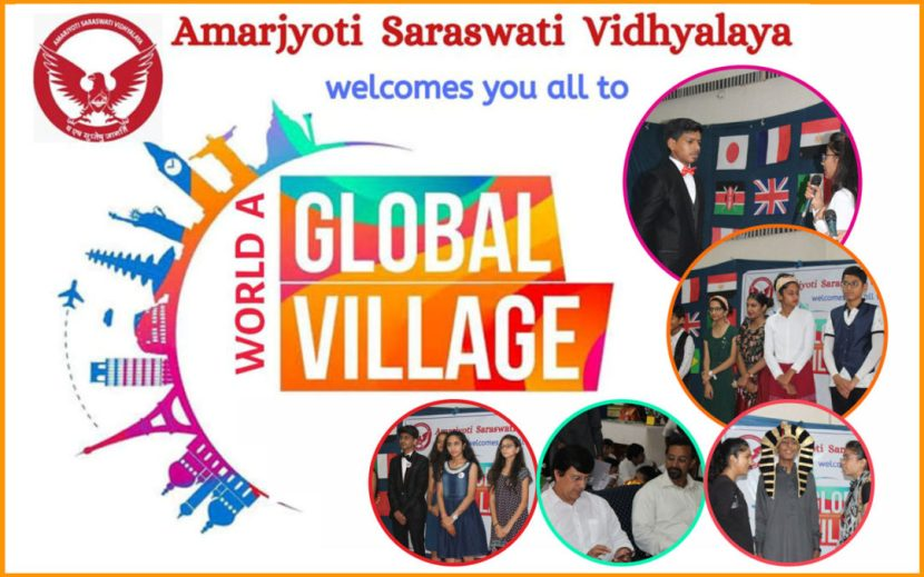 World a Global Village Amarjyoti Saraswati Vidhyalaya Amarjyoti Gohil Ankit Aolkar The ASIS Group