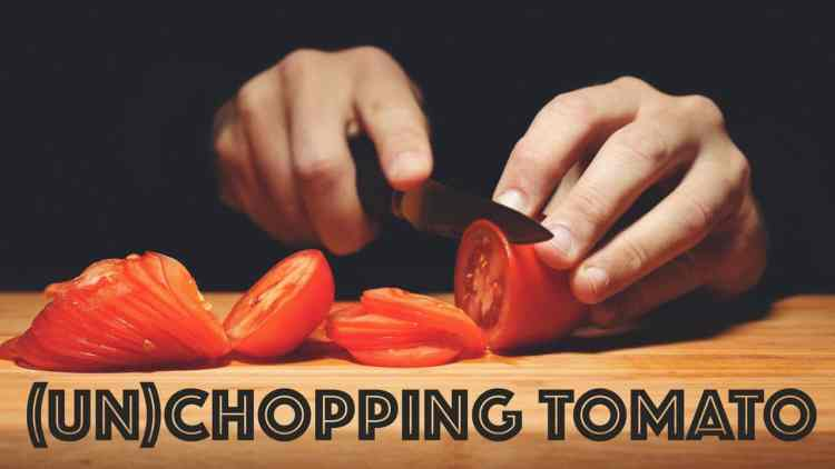 Cutting A Tomato (In Reverse)