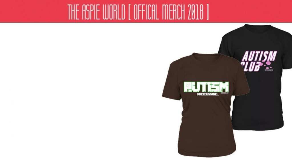 The Aspie World Merch
