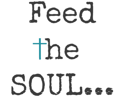 feed-the soul-encouragement-hope