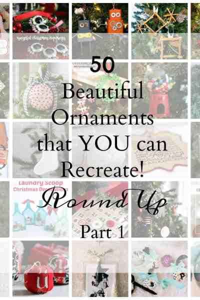 50 Beautiful Ornaments YOU Can Recreate! Part 1