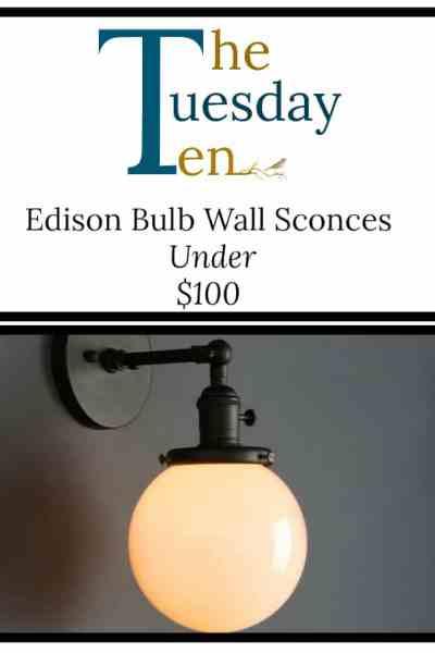 The Tuesday Ten – Edison Bulb Sconces Under a $100