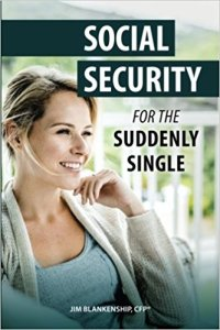 Social Security for the Suddenly Single by Jim Blankenship