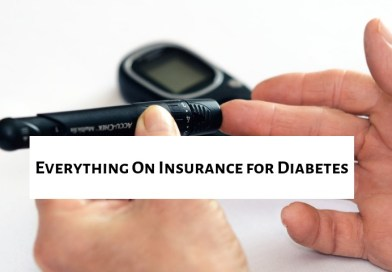 Everything on insurance for diabetes condition – How we can help!