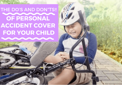 The Do's and Don'ts of personal accident coverage for your child!