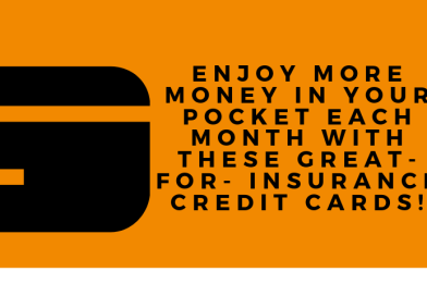 """Enjoy more money in your pocket each month with these """"Great For Insurance Premium"""" credit cards!"""