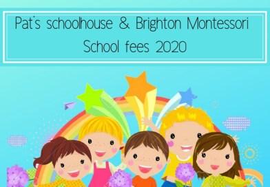 Pat's Schoolhouse & Brighton Montessori school fees 2020