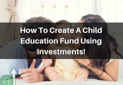 How To Create A Child Education Fund Using Investments!