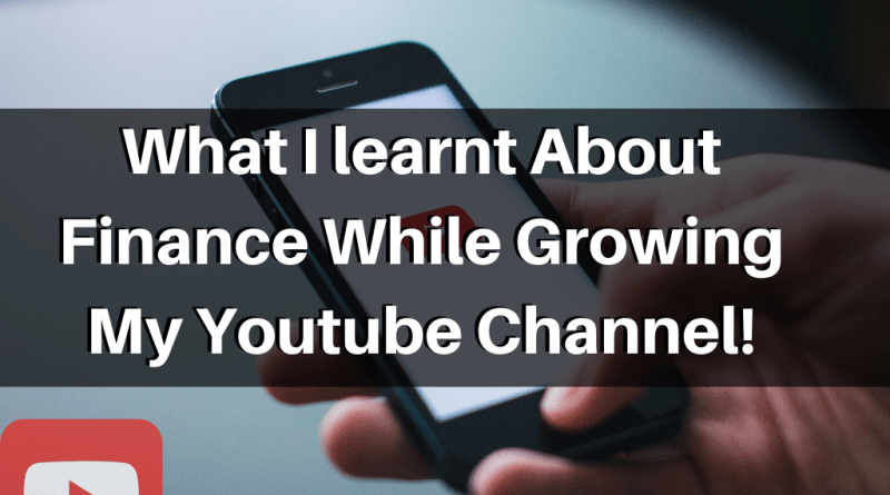 What I learnt About Finance While Growing My Youtube Channel