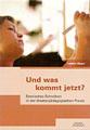 Cover: Und was kommt jetzt? Szenisches Schreiben in der theaterpädagogischen Praxis