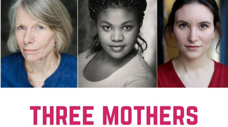 "<div class=""category-label-review"">Review</div><div class=""category-label"">/</div>Three Mothers at the Waterloo East Theatre"