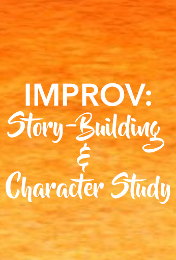 Improv: Story-Building & Character Study