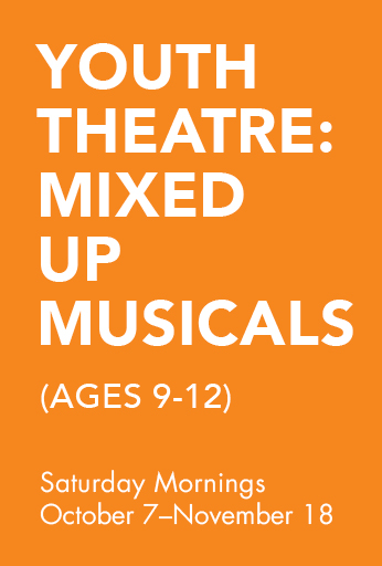 Youth Theatre: Mixed Up Musicals! (ages 9-12)