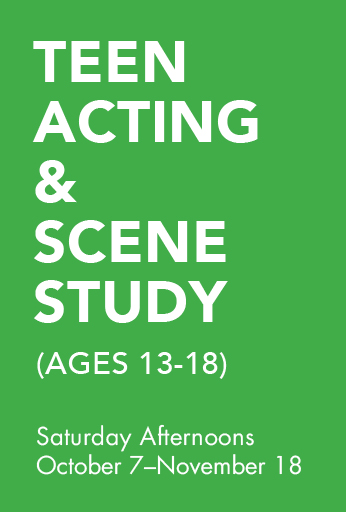 Teen Acting and Scene Study (ages 13+)