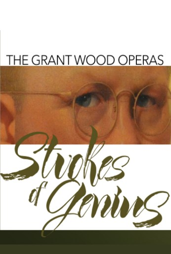 The Grant Wood Operas: Strokes of Genius