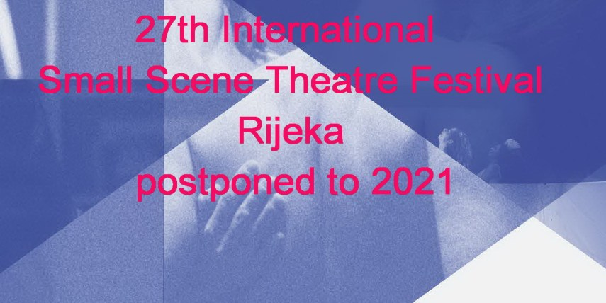27th International Small Scene Theatre Festival Rijeka postponed to 2021