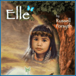Elle - When History Travels on a Whisper - Book by Russell Forsyth - Reincarnation Past Lives - Angels Animal Guides