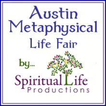 Austin Metaphysical Life Fair - Spiritual Life Productions
