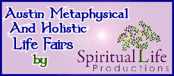 Austin Metaphysical and Holistic Life Fairs - Spiritual Life Productions Events