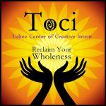 Toltec Center of Creative Intent - Austin, Texas