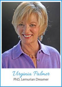 Virginia Palmer PhD - Lemurian Dreamer