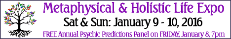 2016 Metaphysical and Holistic Life Expo - with Annual Prediction Panel