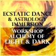 Alchemy of Light and Shadow: Ecstatic Dance and Astrology Immersion