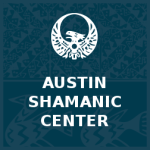 Austin Shamanic Center - Texas Shamanism