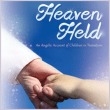 Book - Heaven Held - An Angelic Account of Children in Transition - by Suzanne Gene Courtney
