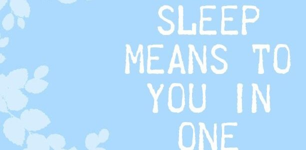 Describe what sleep means to you in one sentence