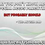 What you don't know about special needs parenting but probably should