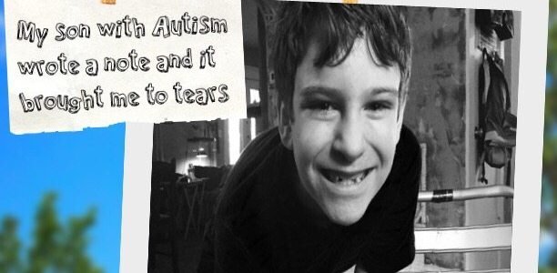My son with #Autism wrote a note and it brought me to tears