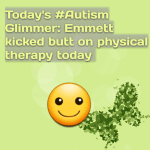 Today's #Autism Glimmer: Emmett kicked butt on physical therapy today