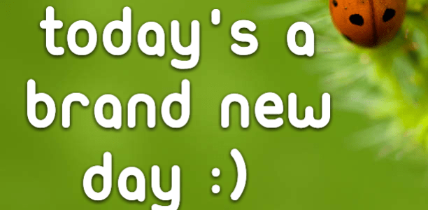 Today's a brand new day :)