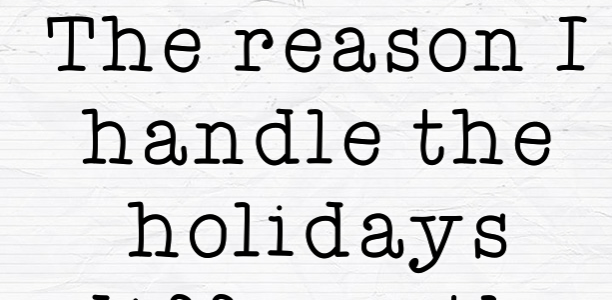 MELTDOWNS: The reason I handle the holidays differently than most