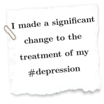 I made a significant change to the treatment of my #depression
