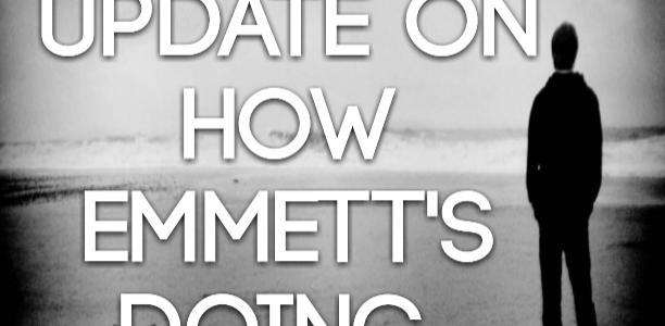 Here's an update on how Emmett's doing