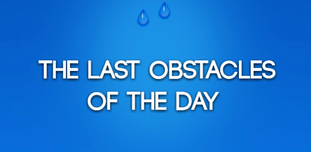 The last obstacles of the day