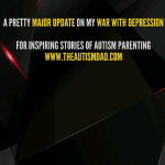 A pretty major update on my war with depression