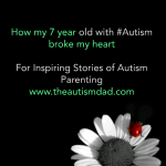How my 7 year old with #Autism broke my heart
