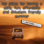 My plans for having a safe, fun, affordable and #Autism friendly summer