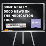 Some really good news on the medication front