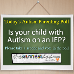 (Autism Poll) Is your child with Autism on an IEP?