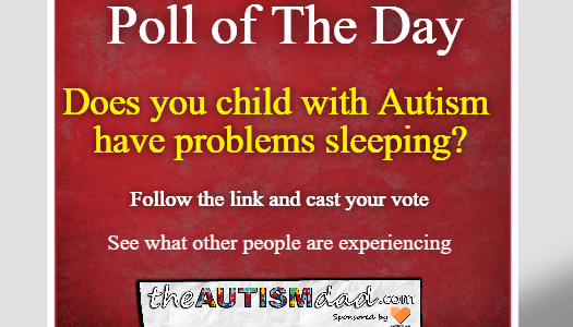 (Autism Poll) Does your child with Autism have issues sleeping?
