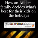 How an #Autism family decides what's best for their kids on the holidays