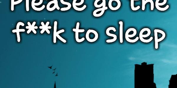 Please go the f**k to sleep