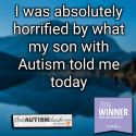 I was absolutely horrified by what my son with #Autism told me today