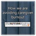 How we are avoiding caregiver burnout