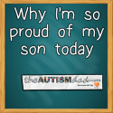 Why I'm so proud of my son today