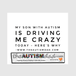 My son with #Autism is driving me crazy today – Here's why
